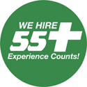 We hire 55+ - Experience Counts!